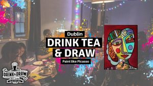 Events in Dublin - Drink Tea & Draw Dublin: Paint Like Picasso